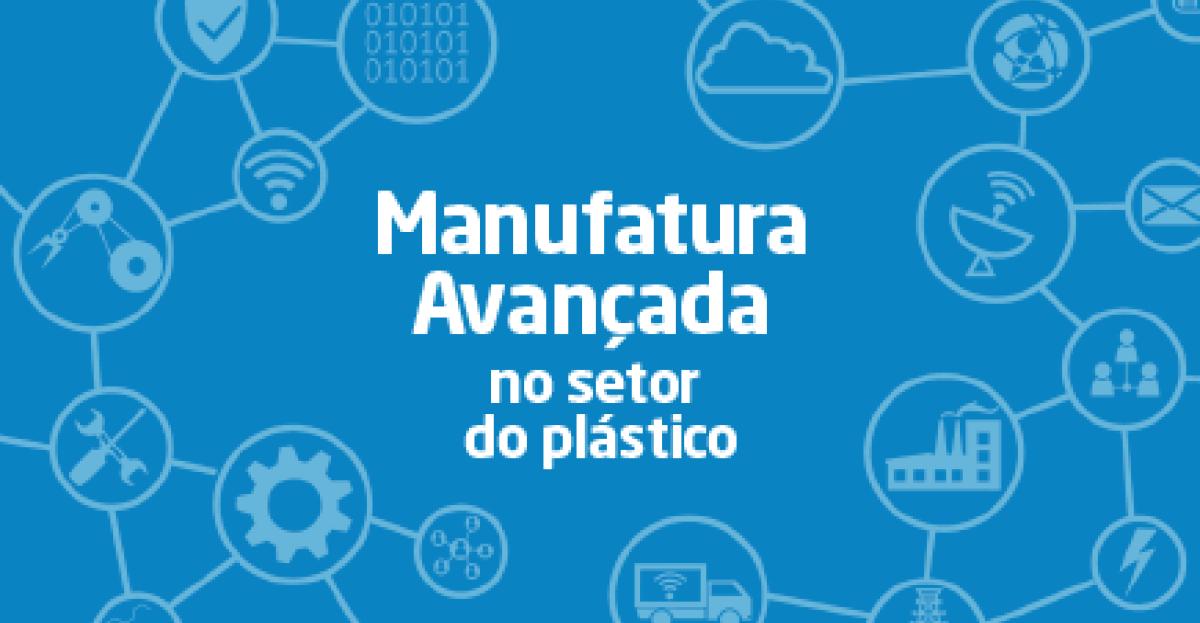 Manufatura Avançada no setor do plástico