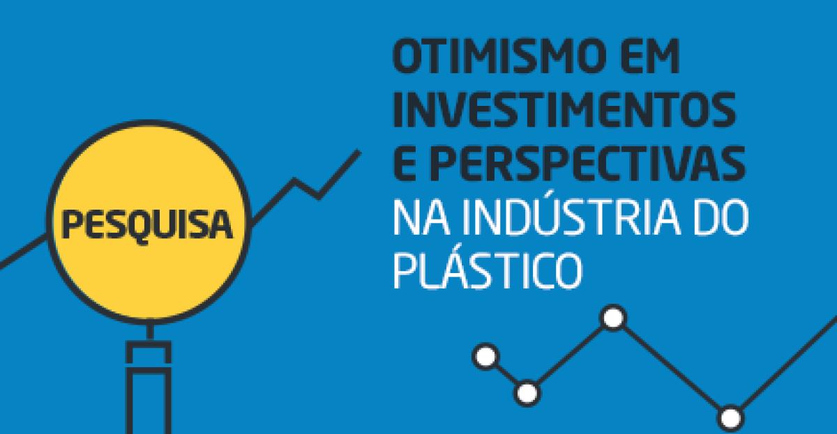 Investimento e perspectiva no setor do plástico