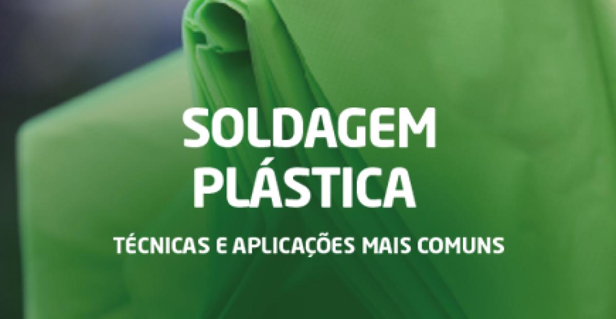 Soldagem plástica: técnicas e aplicações mais comuns